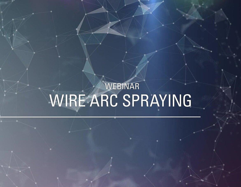 Teaser Webinar Wire arc spraying